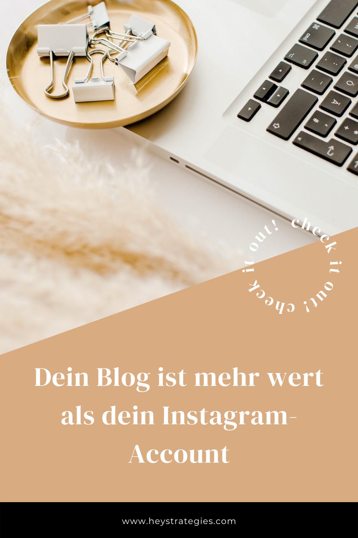 Dein Blog ist mehr wert als dein Instagram-Account - heystrategies